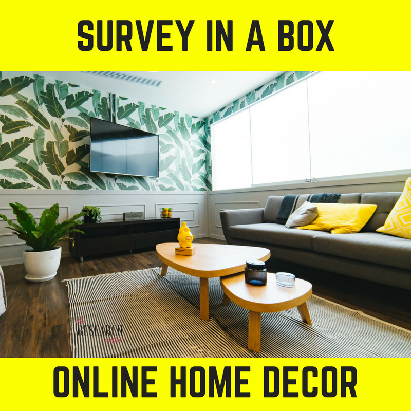 Market research questionnaire online home decor the for Home decorators customer service