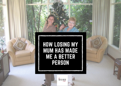 How losing my mum has made me a better person