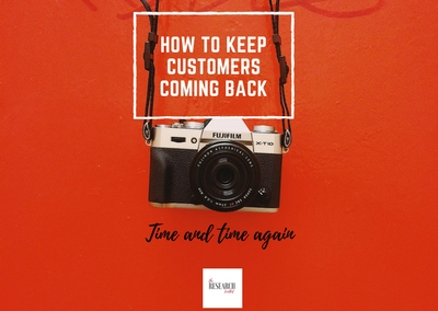 How to keep customers coming back time and time again.