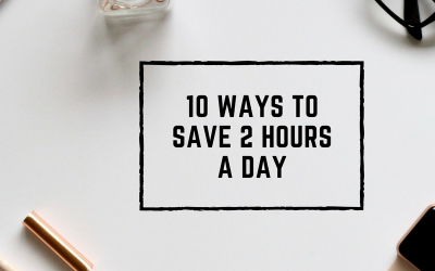 10 ways to save 2 hours a day